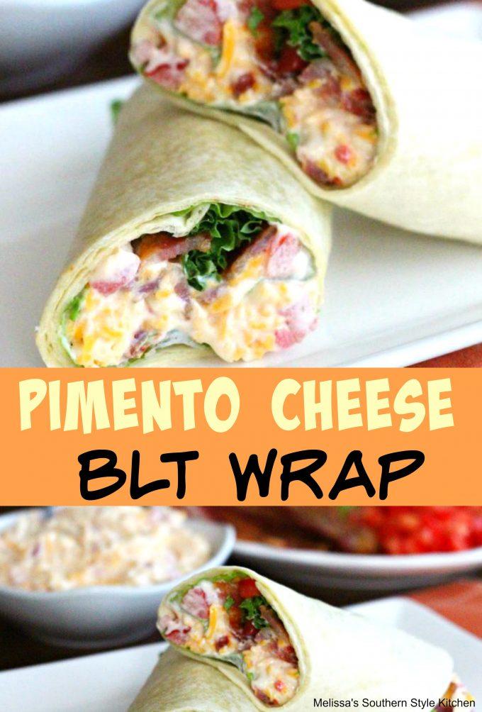 Pimento Cheese BLT Wrap