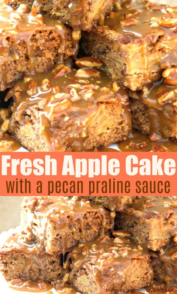 Fresh Apple Cake with a Pecan Praline Sauce