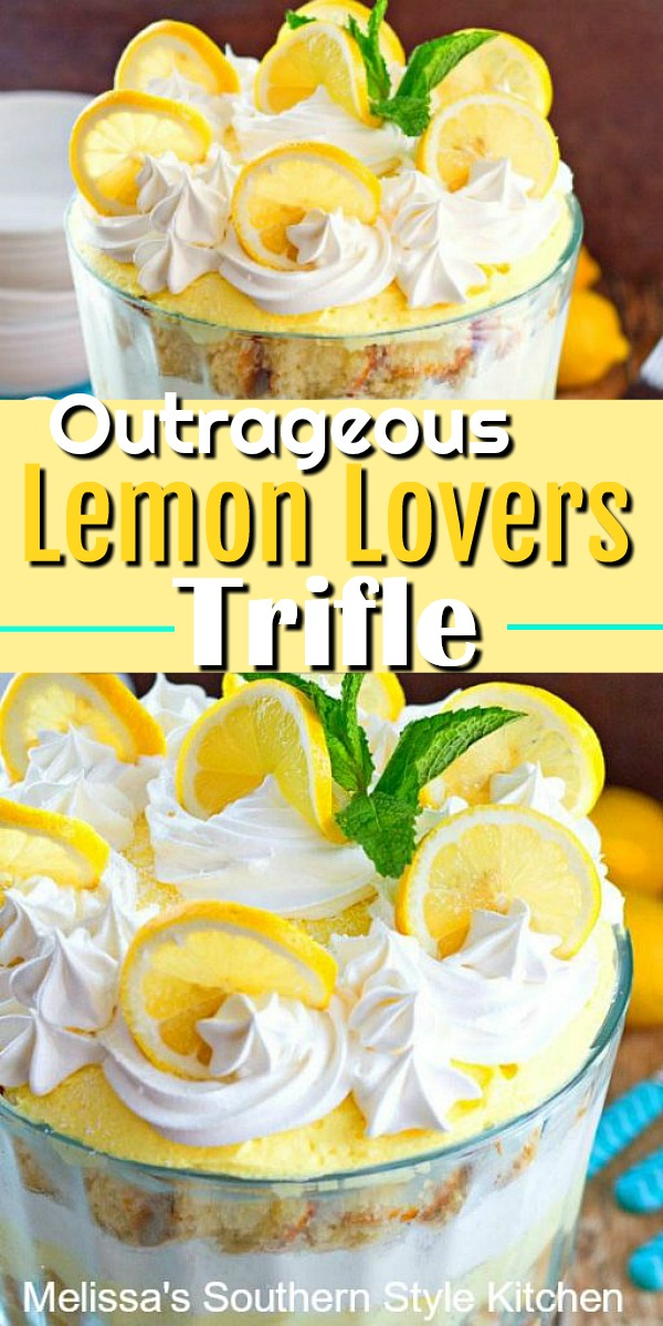 Fans of all things lemon will flip for this stunning Outrageous Lemon Lovers Trifle #lemonloverstrifle #lemondesserts #lemontrifle #lemonlovers #lemon #desserts #dessertfoodrecipes #southernfood #southernrecipes #besttriflerecipes
