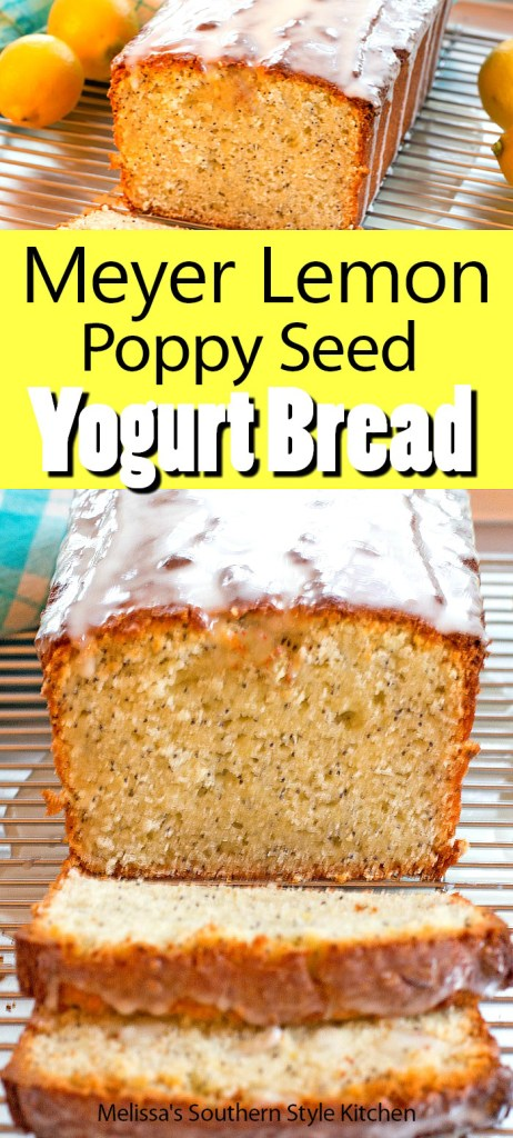Meyer Lemon Poppy Seed Yogurt Bread