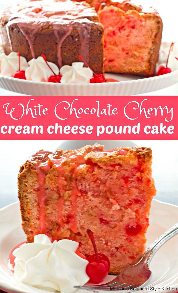 White Chocolate Cherry Cream Cheese Pound Cake