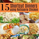 15 Shortcut Dinners Using Rotisserie Chicken
