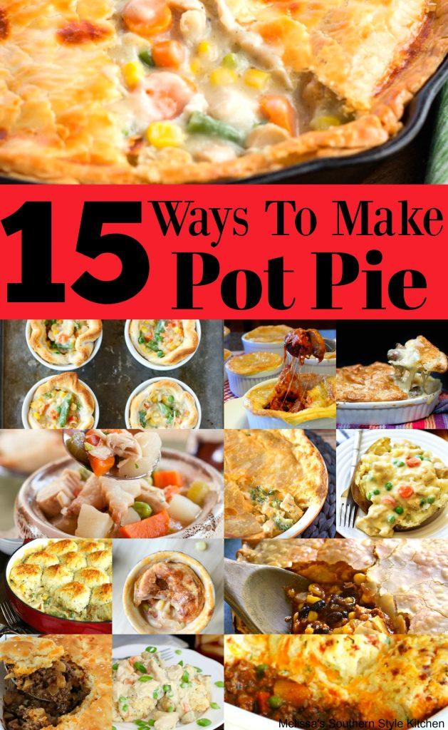 15 Comfort Filled Ways To Make Pot Pie