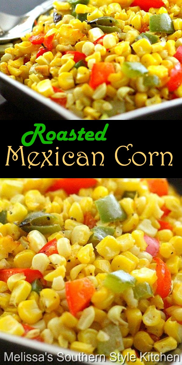 This sweet corn side dish is as flavorful as it's vibrant colors #roastedcorn #mexicancorn #sidedishrecipes #vegetarian #summercorn #cornrecipes #southernfood #southernrecipes