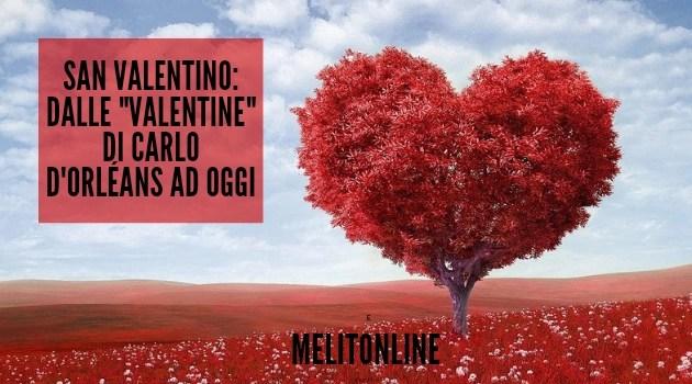 """San Valentino: dalle """"valentine"""" di Carlo d'Orléans ad oggi"""