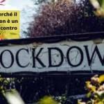 Covid-19. Perché il lockdown non è un buona idea contro il virus?