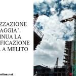 """Urbanizzazione """"selvaggia"""". Continua la cementificazione abusiva a Melito"""