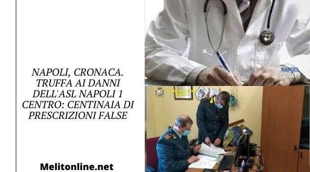 Napoli, cronaca. Truffa ai danni dell'Asl Napoli 1 centro: centinaia di prescrizioni false