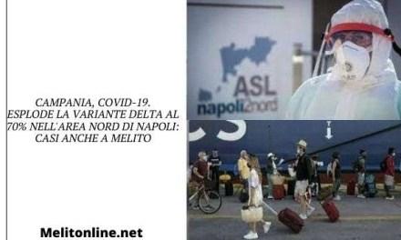 Campania, covid-19. Esplode la Variante Delta al 70% nell'area nord di Napoli: casi anche a Melito
