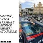 Sant'Antimo, cronaca. Tenta rapina e aggredisce carabinieri: arrestato 39enne