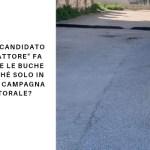 """Melito. Candidato """"benefattore"""" fa riparare le buche ma perché solo in tempi di campagna elettorale?"""