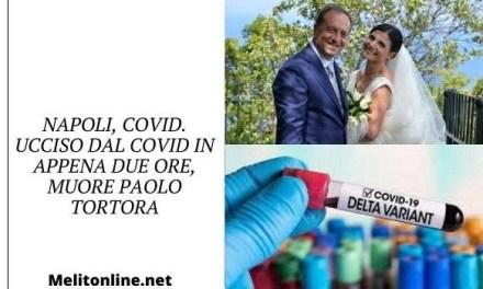 Napoli, Covid. Ucciso dal Covid in appena due ore, muore Paolo Tortora