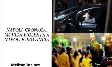 Napoli, cronaca. Movida violenta a Napoli e provincia