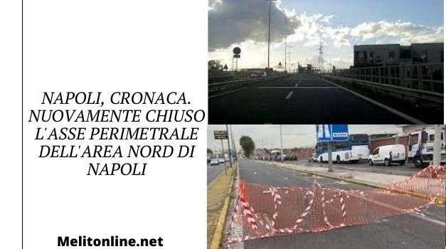 Napoli, cronaca. Nuovamente chiuso l'asse perimetrale dell'area nord di Napoli