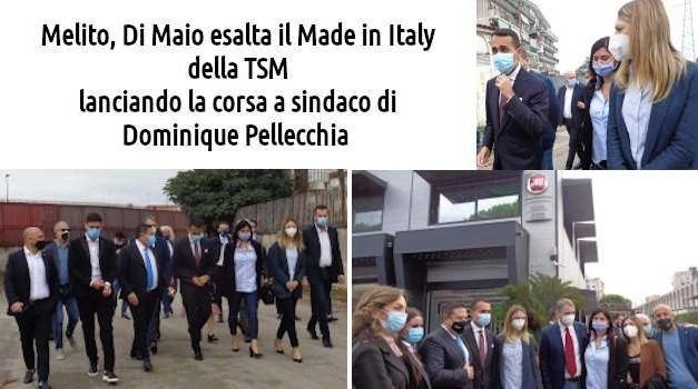 Melito, Di Maio esalta il Made in Italy della Tsm,  lanciando la corsa a sindaco di Dominique Pellecchia
