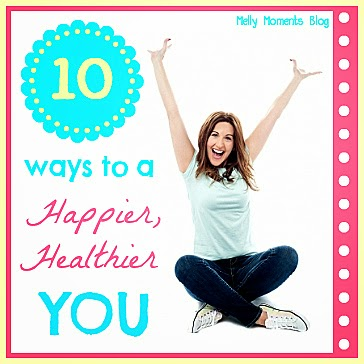 10 Ways to a Happier, Healthier YOU!