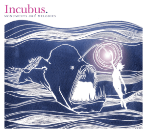 Incubus - Artwork di Monuments And Melodies