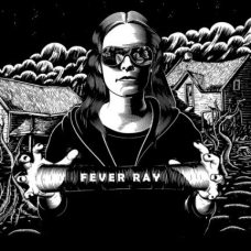 Fever Ray- Fever Ray 03