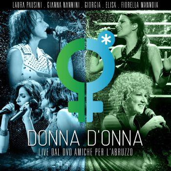 Donna D'Onna il brano che anticipa il DVD di Amiche per l'Abruzzo