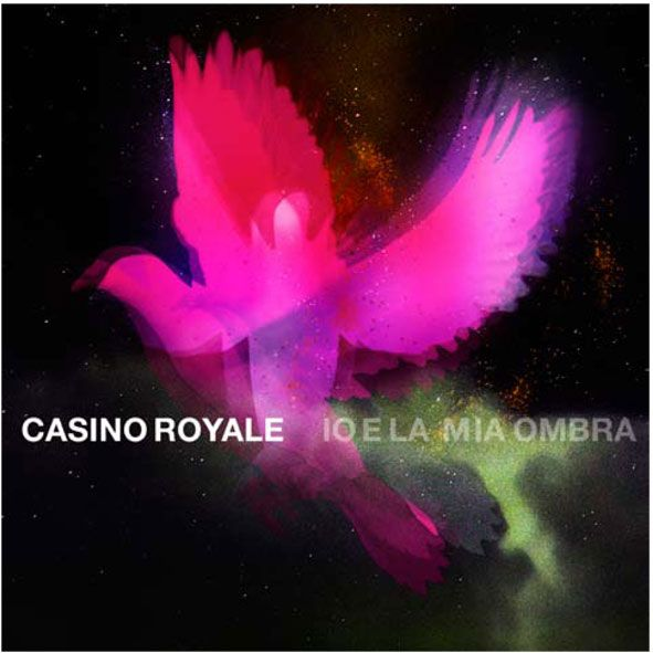 """Il ritorno dei Casino Royale con """"Io e la mia ombra"""""""