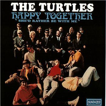 """Fatte e rifatte, """"Happy together"""" dei The Turtles"""