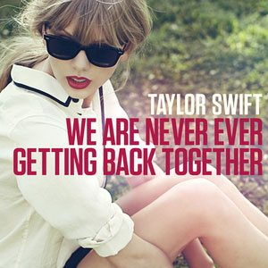 Taylor Swift - We Are Never Ever Getting Back Together - Artwork