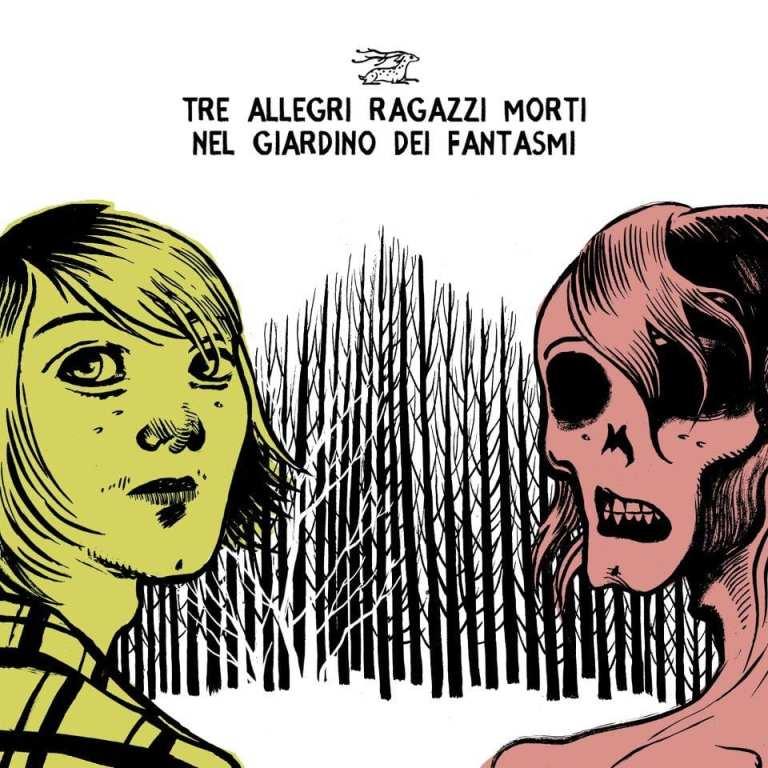 """Tre Allegri Ragazzi Morti, """"Nel Giardino Dei Fantasmi"""" è il nuovo album"""