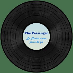 The Passenger - La musica nuova passa da qui