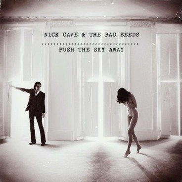 "Nick Cave & The Bad Seeds: ""Push the sky away"". La recensione"