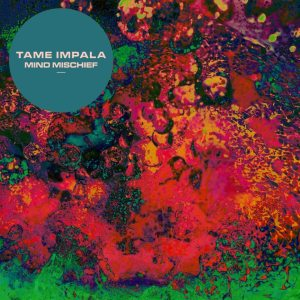 Tame Impala - Mind Mischief - Artwork