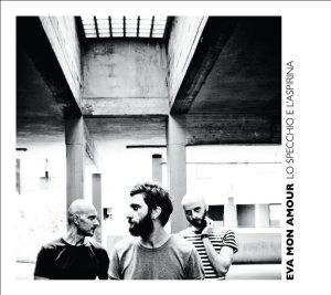 Eva Mon Amour - Lo specchio e L'Aspirina