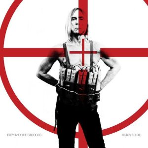"Iggy Pop and the Stooges - ""Ready to die"" - Artwork"