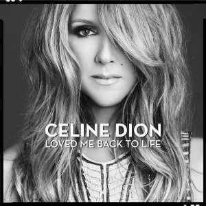 Celine Dion - Loved Me Back To Life - Artwork