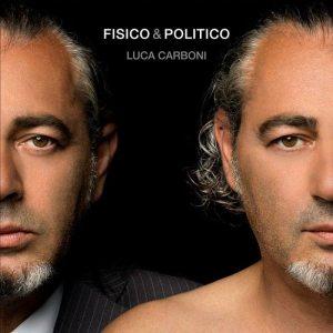 """Cover """"Fisico & Politico"""" Luca carboni"""