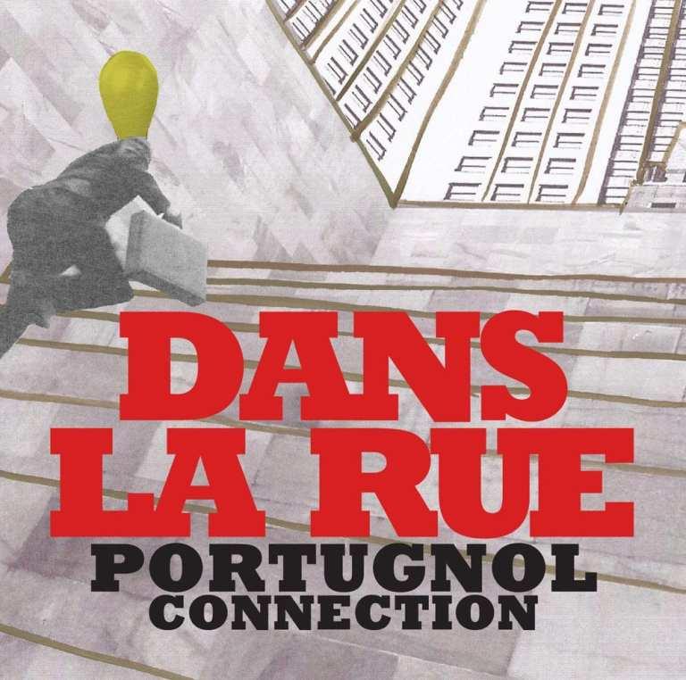 Portugnol Connection, Dans la rue
