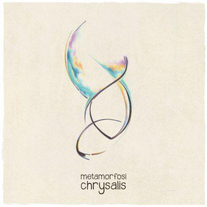 Metamorfosi - Chrysalis - Artwork