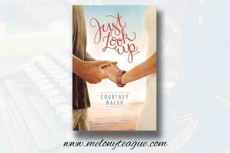 Book Review Just Look Up by Courtney Walsh review by by Melony Teague