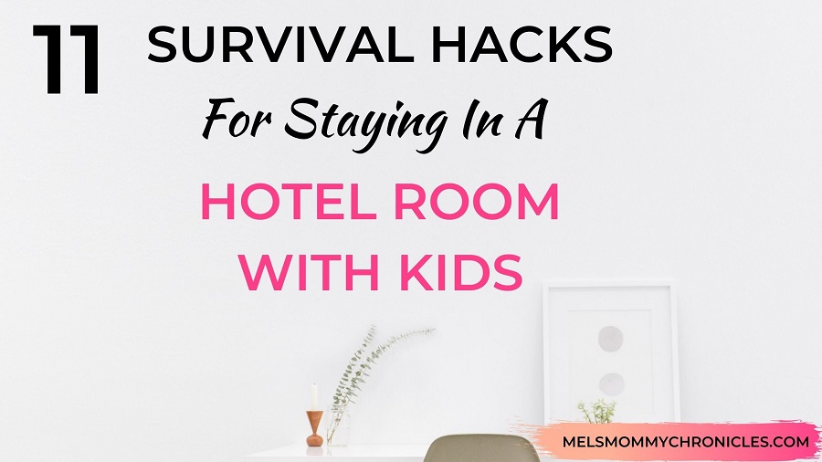 11 survival hacks for staying in a hotel room with kids