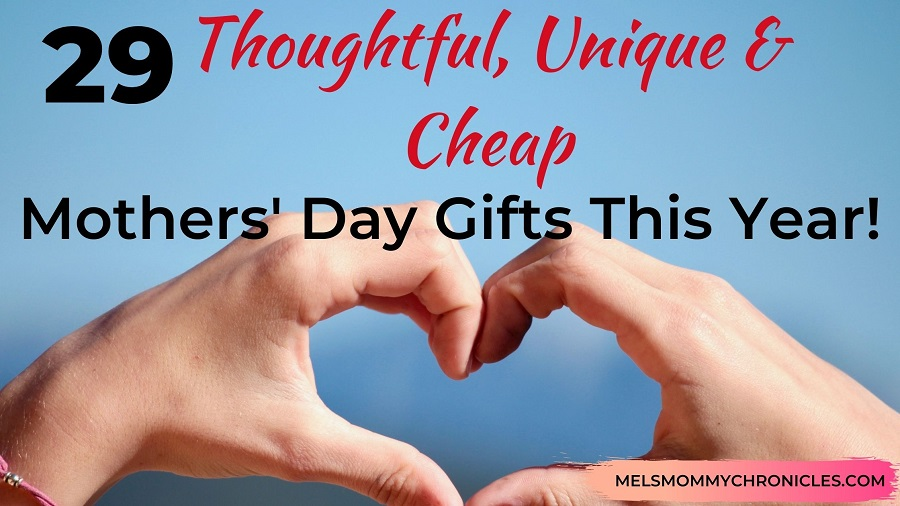 Thoughtful Unique But Cheap Mothers' Day Gifts This Year