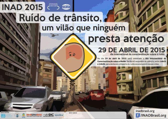 Inad 2015 alerta para os malefícios dos ruídos de trânsito. Imagem: William Fonseca com apoio de Fernanda Coronado