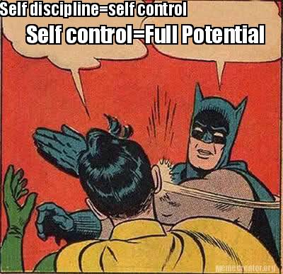 Meme Creator Funny Self disciplineself control Self