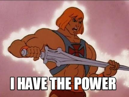 Meme Creator - Funny you have the power Meme Generator at ...