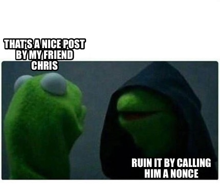 Meme Creator  Funny Thats a nice post by my friend Chris