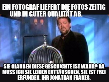 Meme Creator  Funny Ein Fotograf Liefert die Fotos Zeitig