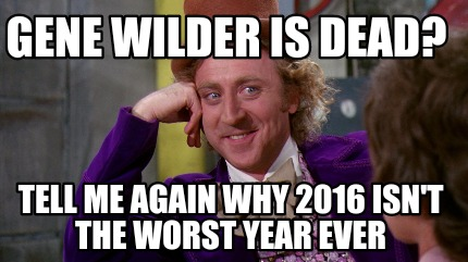 Image result for worst year ever 2016 memes