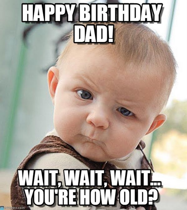 happy birthday dad meme