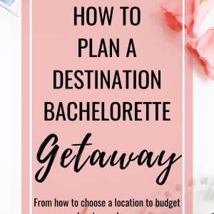 How to plan a destination bachelorette getaway