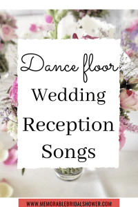 Songs to play on the dance floor during reception