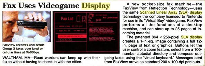 A tecnologia do Virtual Boy foi usada pela RTI num visualizador de fax. Mas não bastou para conter o dano causado pelo fracasso do videogame.