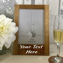 "Your Text Here 6 x 8 Oak Frame - Personalised Wooden Oak 6 x 8"" Photo Frame"